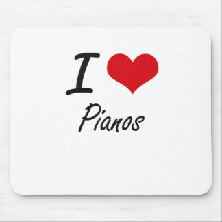 I Love Pianos Mouse Pad