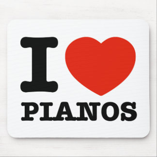 I love Pianos Mousepads