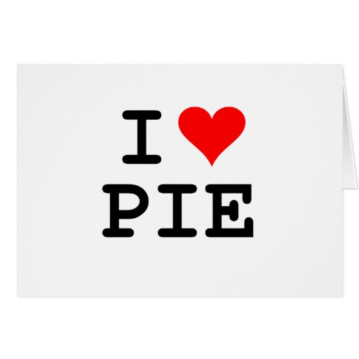 I love pie (black lettering) greeting cards