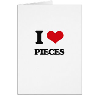 I Love Pieces Greeting Card