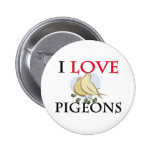 I Love Pigeons Pinback Buttons