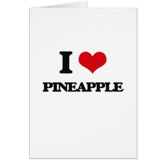 I Love Pineapple Card