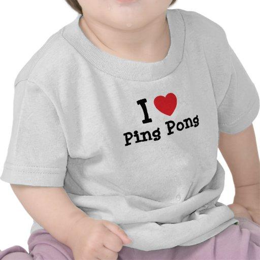I love Ping Pong heart custom personalized Tshirts