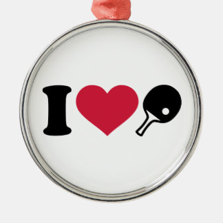 I love Ping Pong table tennis Silver-Colored Round Decoration