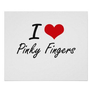 I love Pinky Fingers Poster