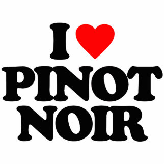 I LOVE PINOT NOIR CUT OUTS