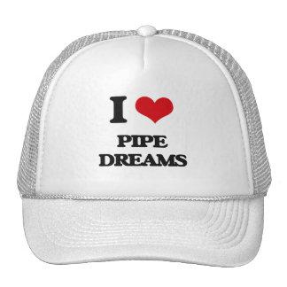 I Love Pipe Dreams Hats