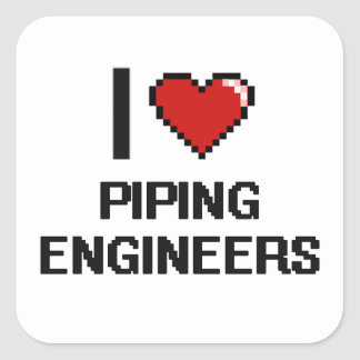 I love Piping Engineers Square Sticker