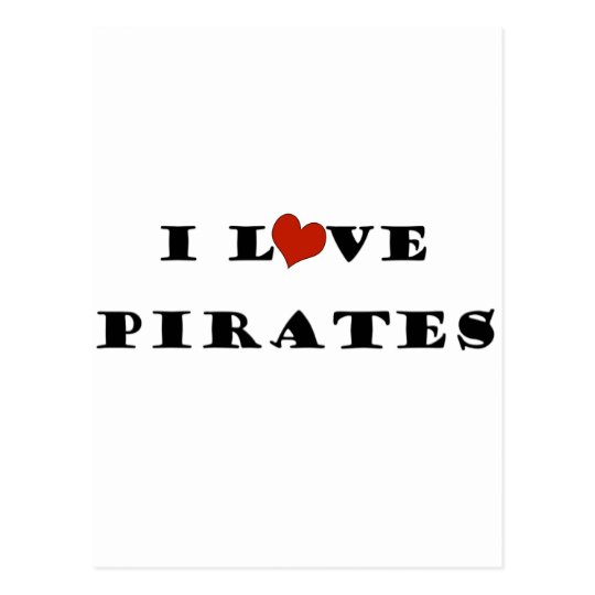 I Love Pirates Postcard