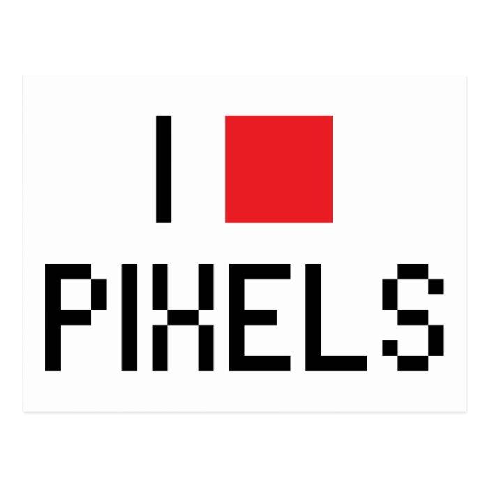 I LOVE PIXELS POSTCARD