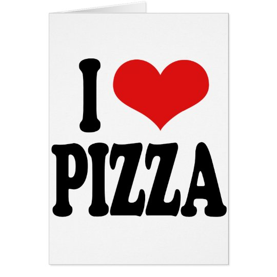 I Love Pizza Card