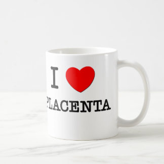 I Love Placenta Coffee Mug