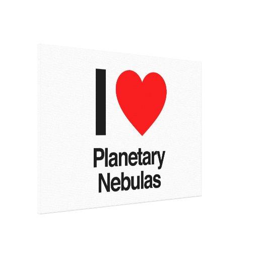 i love planetary nebulas stretched canvas print