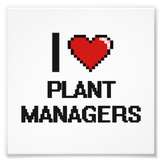 I love Plant Managers Photo Print