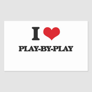 I Love Play-By-Play Rectangular Sticker