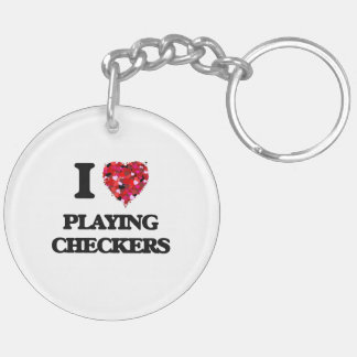 I love Playing Checkers Double-Sided Round Acrylic Key Ring