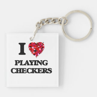 I love Playing Checkers Double-Sided Square Acrylic Key Ring