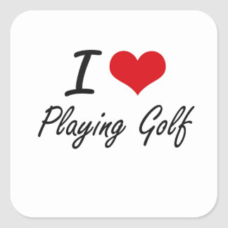 I love Playing Golf Square Sticker