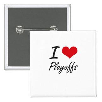I Love Playoffs 15 Cm Square Badge