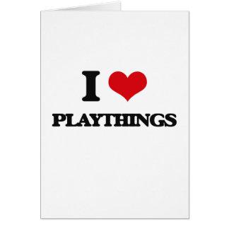 I Love Playthings Greeting Card