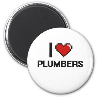 I love Plumbers 2 Inch Round Magnet