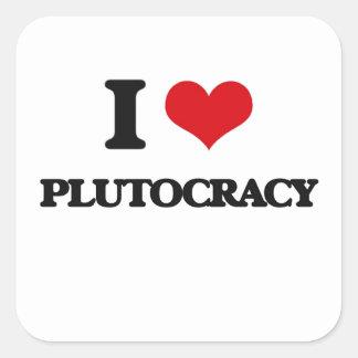 I Love Plutocracy Square Sticker