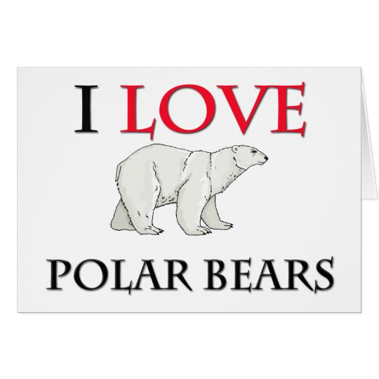 I Love Polar Bears Card