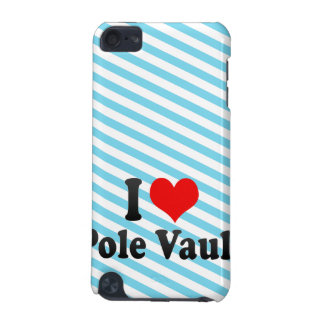 I love Pole Vault iPod Touch (5th Generation) Case