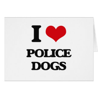 I love Police Dogs Greeting Card