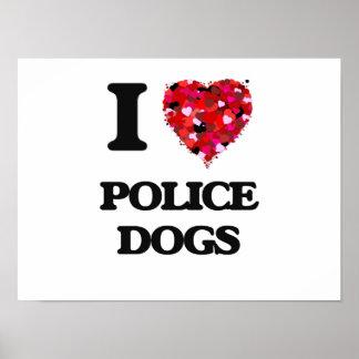 I love Police Dogs Poster