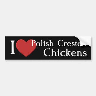 I love Polish Crested Chickens Bumper Sticker Car Bumper Sticker