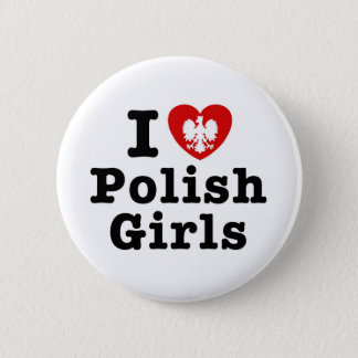 I Love Polish Girls 6 Cm Round Badge