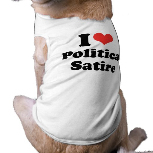 I LOVE POLITICAL SATIRE - .png Doggie Tee Shirt