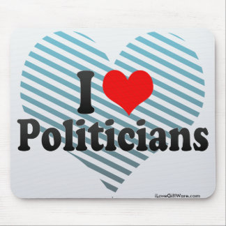 I Love Politicians Mouse Pads