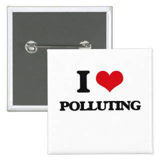 I Love Polluting 15 Cm Square Badge