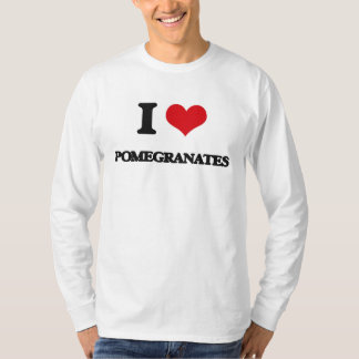 I Love Pomegranates T-Shirt