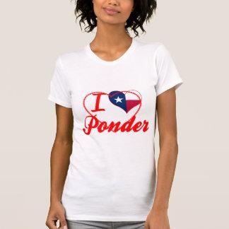 I Love Ponder, Texas Tee Shirts