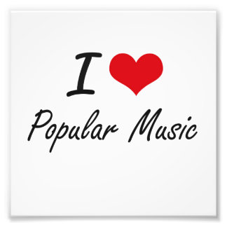 I Love POPULAR MUSIC Photo