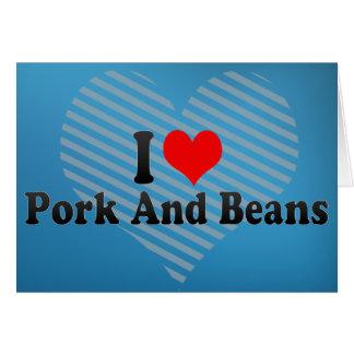 I Love Pork And Beans Card