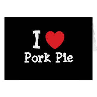 I love Pork Pie heart T-Shirt Greeting Card
