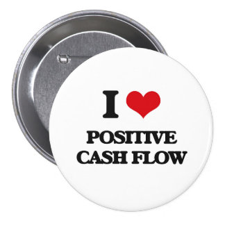I love Positive Cash Flow 7.5 Cm Round Badge