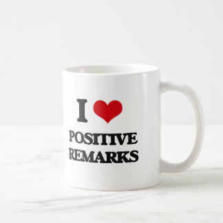 I Love Positive Remarks Basic White Mug
