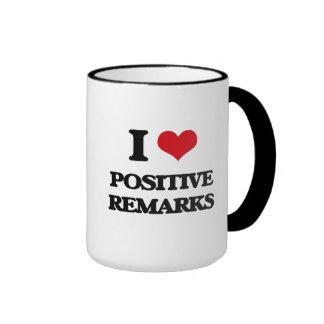 I Love Positive Remarks Ringer Mug
