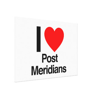 i love post meridians stretched canvas print