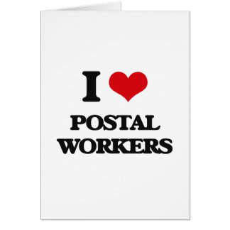 I love Postal Workers Greeting Card