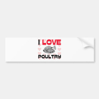 I Love Poultry Bumper Stickers