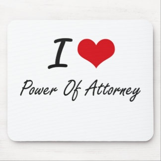 I Love Power Of Attorney Mouse Pad