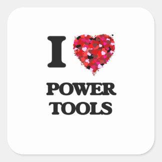 I love Power Tools Square Sticker