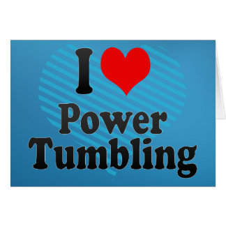 I love Power Tumbling Greeting Card