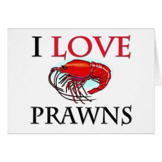 I Love Prawns Card